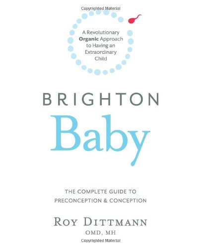 Brighton Baby a Revolutionary Organic Approach to Having an Extraordinary Child from Brand: Balboa Press
