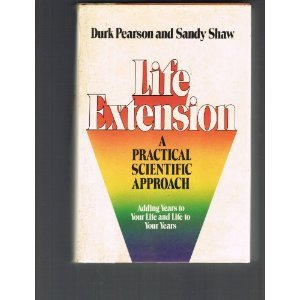 Life Extension by Durk Pearson and Sandy Shaw