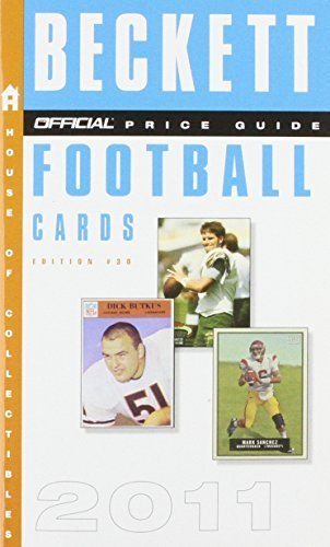 Cover Beckett Football (The Beckett Official Price Guide to Football Cards 2011, Edition #30 (Official Price Guide to Football Cards (Beckett)) 30th edition by Beckett, Dr. James (2010) Mass Market Paperback)