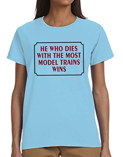 He Who Dies with The Most Model Trains Wins Ladies T-Shirt ()