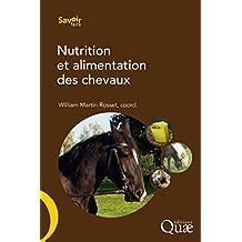 Nutrition et alimentation des chevaux (Savoir faire) (French Edition)