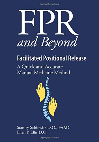 FPR And Beyond Facilitated Positional Release  A Quick And Accurate Manual Medicine Method