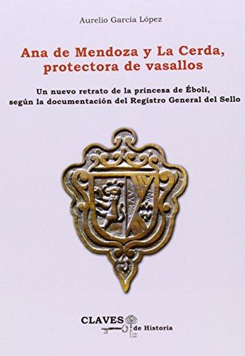 Descargar Libro Ana De Mendoza Y La Cerda, Protectora De Vasallos Aurelio Garcia Lopez