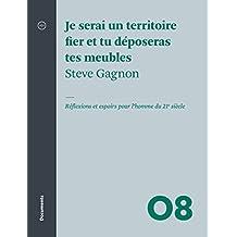 Je serai un territoire fier et tu déposeras tes meubles: Réflexions et espoirs pour l'homme du 21e siècle (French Edition)