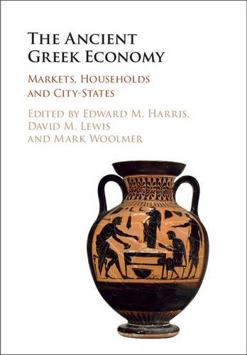 The Ancient Greek Economy: Markets, Households and City-States