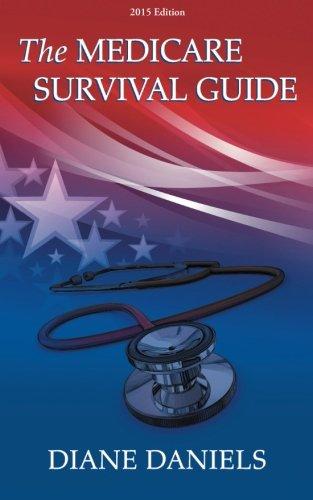 The Medicare Survival Guide: 2015 Edition