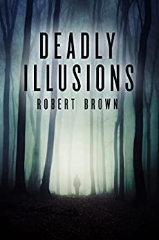 Deadly Illusions: A Private Detective Crime Thriller by [Brown, Robert]