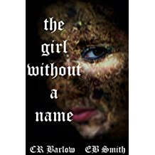 The Girl Without a Name: Book One
