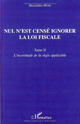 Nul n'est censé ignorer la loi fiscale (French Edition)