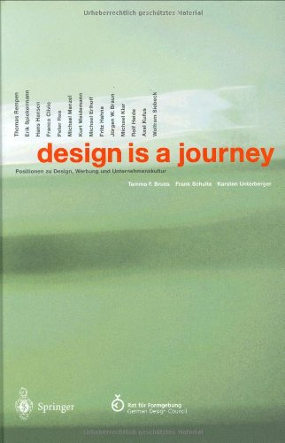 design is a journey: Positionen zu Design, Werbung und Unternehmenskultur (German and English Edition)