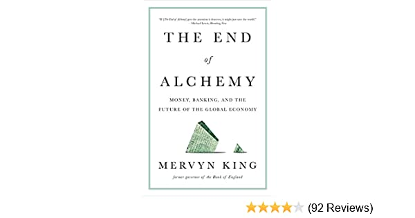 Amazon the end of alchemy money banking and the future of amazon the end of alchemy money banking and the future of the global economy ebook mervyn king kindle store fandeluxe Gallery