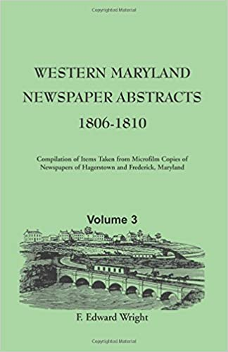 Book Western Maryland Newspaper Abstracts: , Volume 3: 1806-1810