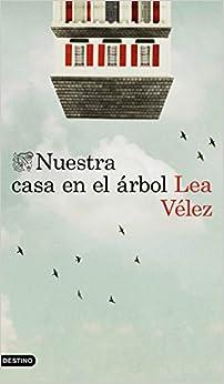 Nuestra Casa En El Árbol por Lea Vélez epub