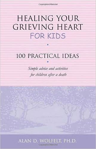 Healing Your Grieving Heart For Kids 100 Practical Ideas Healing