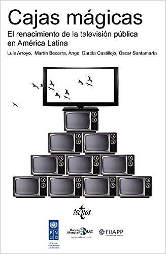 Cajas mágicas: El renacimiento de la televisión pública en América Latina Ventana Abierta: Amazon.es: Luis Arroyo, Martín Becerra, Ángel García Castillejo, ...