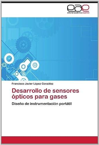 Desarrollo de sensores ópticos para gases: Diseño de instrumentación portátil (Spanish Edition) (Spanish)