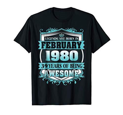 Legends Were Born in February 1980 39th Birthday Tshirt]()
