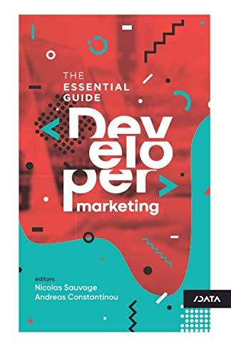 Developer Marketing: The Essential Guide
