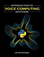 Introduction to Voice Computing in Python Front Cover