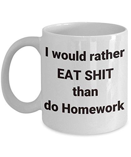 Funny Teen Coffee mug - homework gifts - student 16th birthday - teenager ceramic tea b-day cup - girl boy wolf titan - cute travel bff - cool hot chocolate - lds tech eid - coolest eat shit