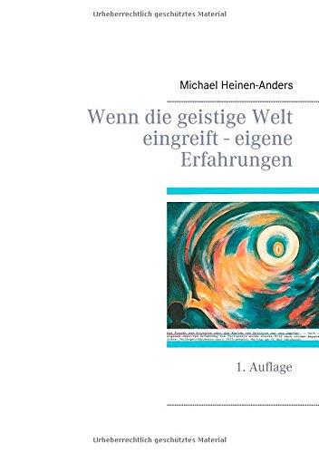 Wenn die geistige Welt eingreift - eigene Erfahrungen: 1. Auflage