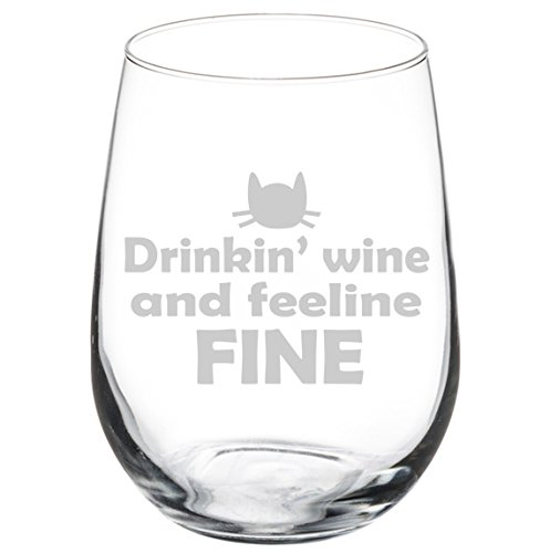Wine Glass Goblet Funny Drinkin Wine and Feeline Fine Cat (17 oz Stemless)