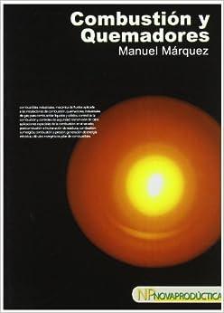 Combustión Y Quemadores por Manuel Márquez Martínez epub