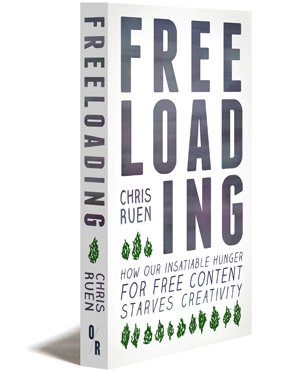 Freeloading: How Our Insatiable Hunger for Free Content Starves Creativity