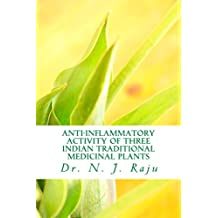 Anti-inflammatory Activity of Three Indian Traditional Medicinal Plants (first Book 1)