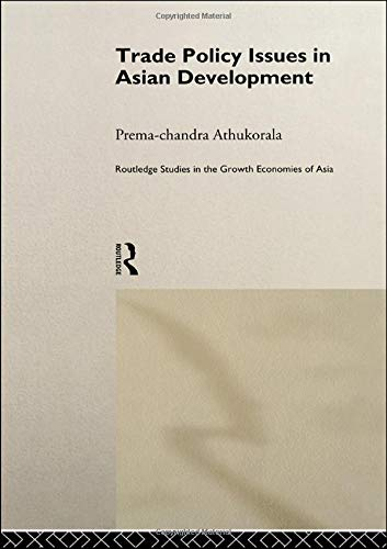 Trade Policy Issues in Asian Development (Routledge Studies in the Growth Economies of Asia)