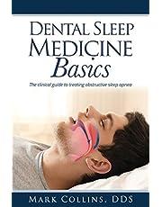 Dental Sleep Medicine Basics: The Clinical Guide to Treating Obstructive Sleep Apnea