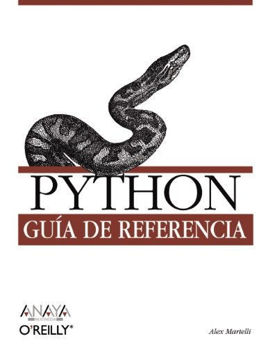 Python / Python in a Nutshell: Guía de referencia / A Desktop Quick Reference (Spanish Edition) by Anaya Multimedia-Anaya Interactiva