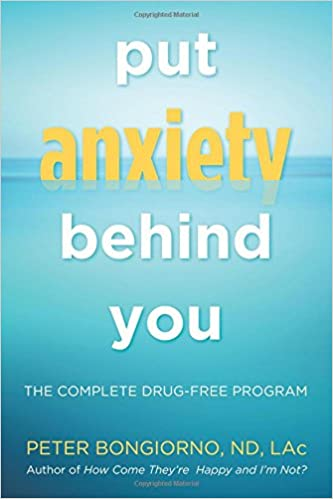 put anxiety behind you the complete drug free program peter