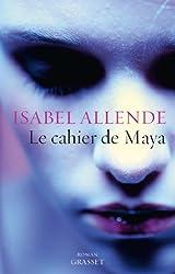 Le cahier de Maya: roman - traduit de l'espagnol (Chili) par Nelly et Alex Lhermillier
