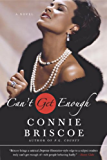 Can't Get Enough: A Novel (P.G. County Series)