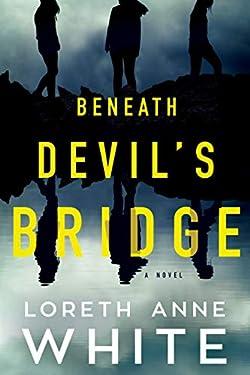 Beneath Devil's Bridge: A Novel