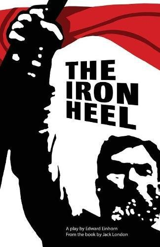 The Iron Heel: Stage adaptation