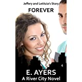 Forever: Jeffery and Letitzia's Story (A River City Novel Book 4) ~ E. Ayers
