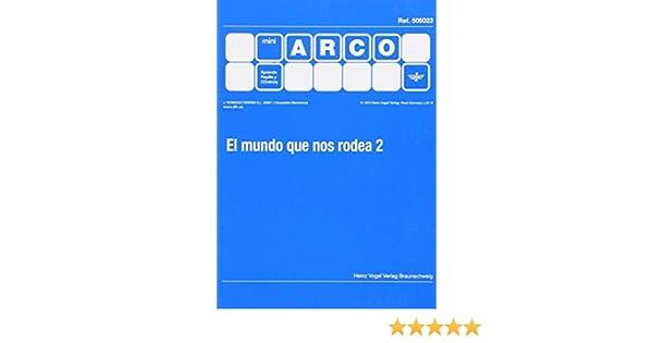 MUNDO QUE NOS RODEA,EL 2 MINI ARCO: Amazon.es: AA.VV: Libros
