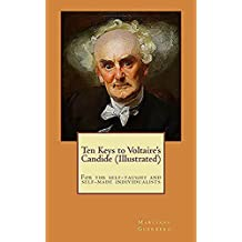 Ten Keys to Voltaire's Candide (Illustrated): For the self-taught and self-made individualists (Ten Keys to understanding Book 1)