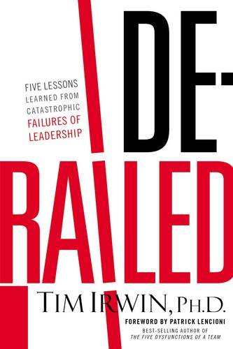 Derailed: Five Lessons Learned from Catastrophic Failures of Leadership (NelsonFree) [Tim Irwin] (Tapa Blanda)