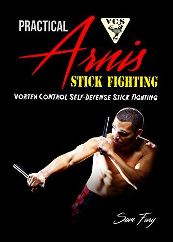 Practical Arnis Stick Fighting: Vortex Control Self-Defense Stick Fighting