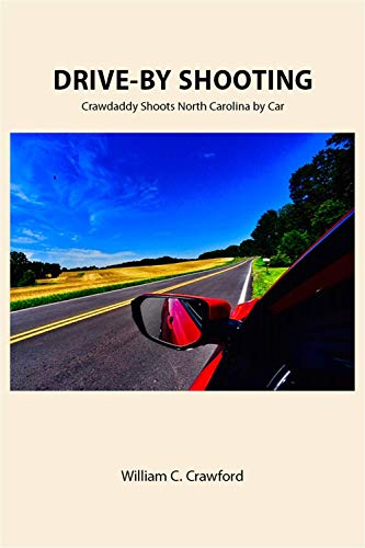 Book: Drive-By Shooting - Crawdaddy Shoots North Carolina by Car by William C. Crawford