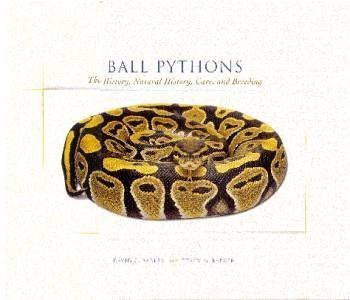Ball Pythons : Their History, Natural History, Care and Breeding by Tracy M. Barker David G. ; Barker (2006-05-03)