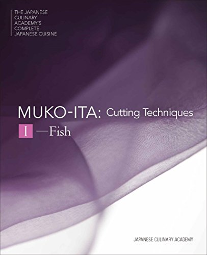Mukoita I, Cutting Techniques: Fish (The Japanese Culinary Academy's Complete Japanese Cuisine) by Japanese Culinary Academy