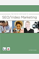 The Step By Step Guide to SEO/Video Marketing by Kathryn Rose (2010-11-29) Paperback