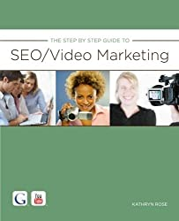 The Step By Step Guide to SEO/Video Marketing by Kathryn Rose (2010-11-29)