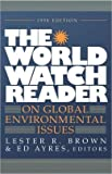 The World Watch Reader on Global Environmental Issues, Lester Brown, 0393030075