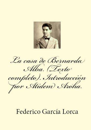 La casa de Bernarda Alba. (Texto completo). Annotated. (Spanish Edition) (Annotated Cases)