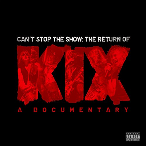 Can't Stop The Show: The Return of KIX (Cant Stop The Music Dvd)